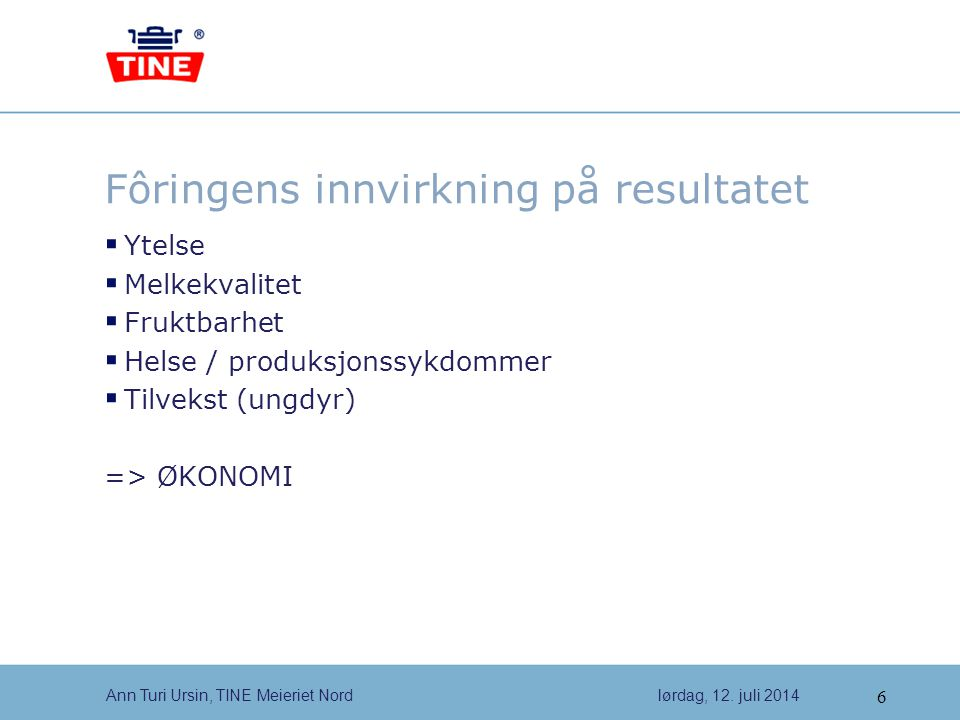 6 Ann Turi Ursin, TINE Meieriet Nordlørdag, 12.