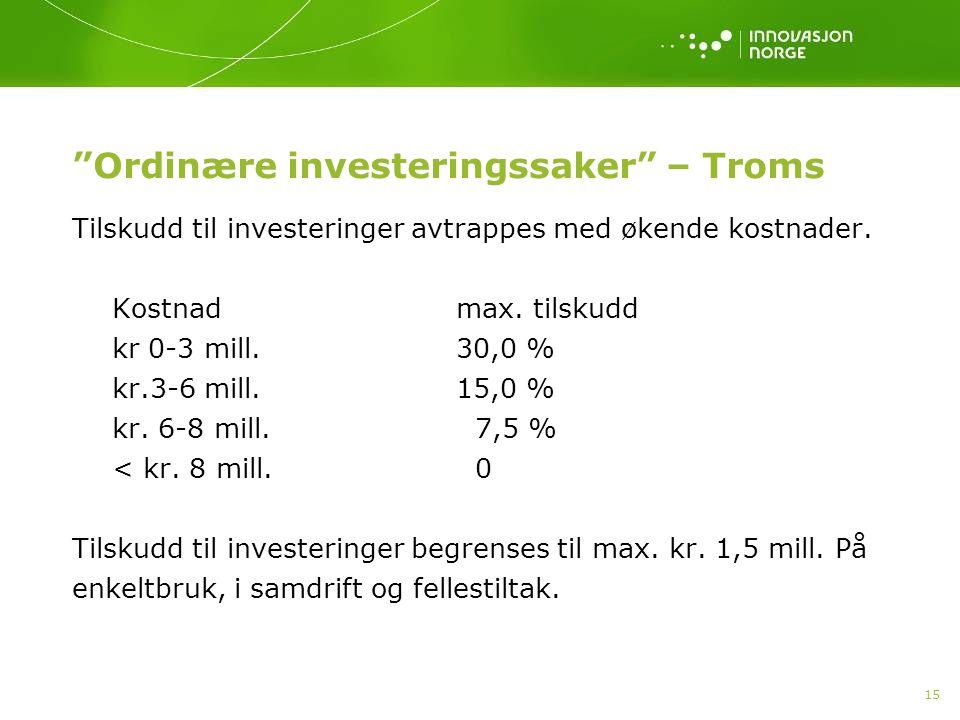 15 Ordinære investeringssaker – Troms Tilskudd til investeringer avtrappes med økende kostnader.