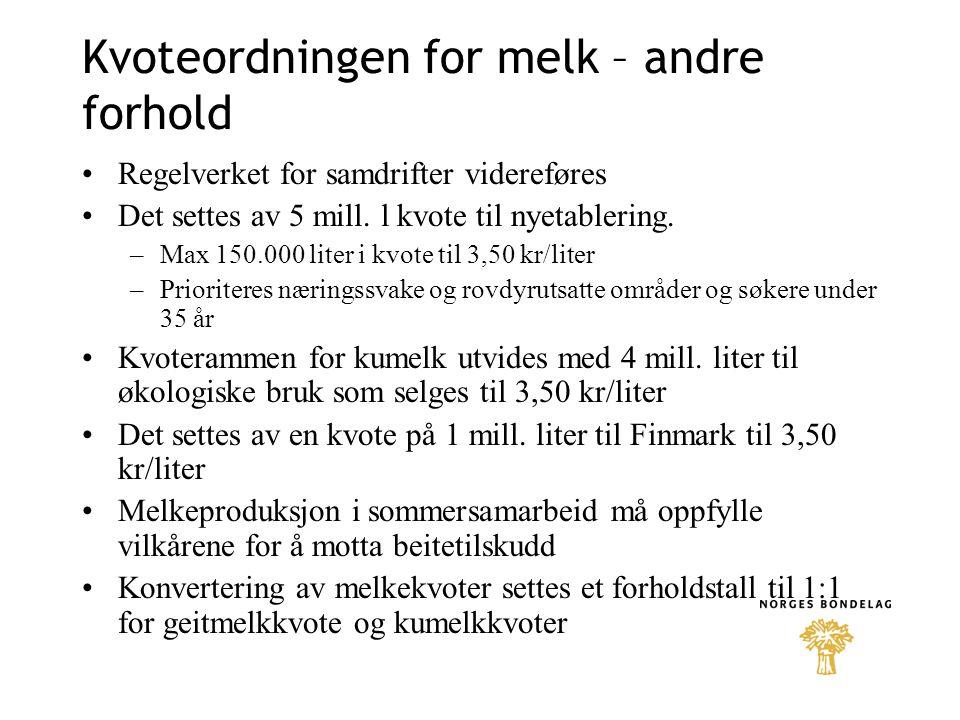 Kvoteordningen for melk – andre forhold Regelverket for samdrifter videreføres Det settes av 5 mill.
