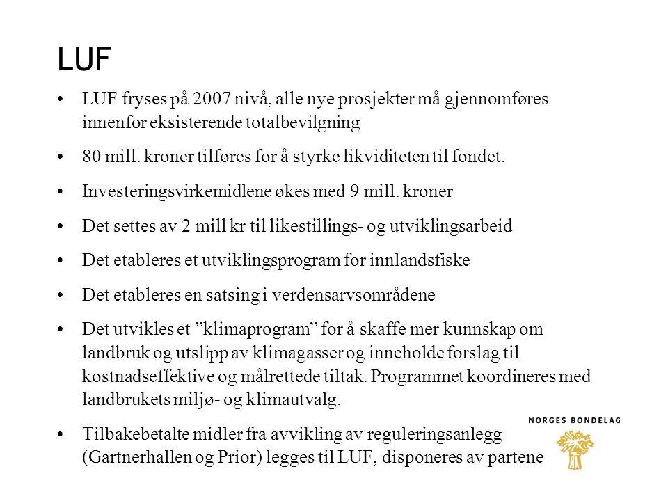 LUF LUF fryses på 2007 nivå, alle nye prosjekter må gjennomføres innenfor eksisterende totalbevilgning 80 mill.