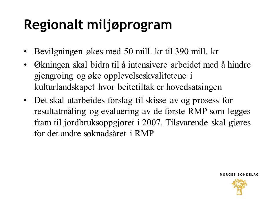 Regionalt miljøprogram Bevilgningen økes med 50 mill.
