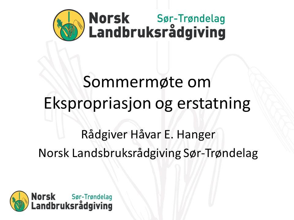 Sommermøte om Ekspropriasjon og erstatning Rådgiver Håvar E.