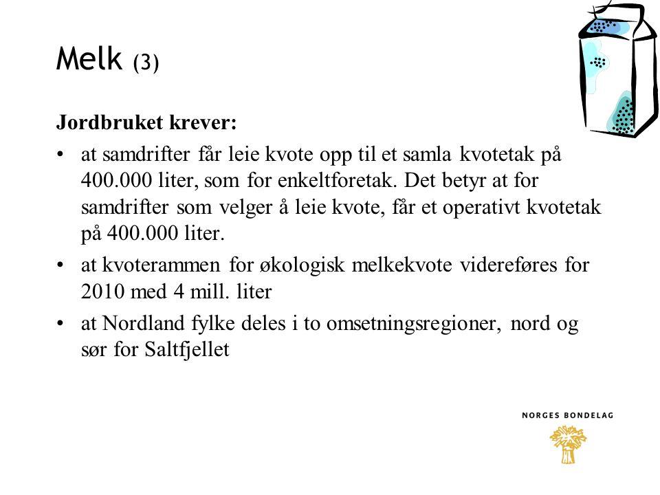 Melk (3) Jordbruket krever: at samdrifter får leie kvote opp til et samla kvotetak på 400.000 liter, som for enkeltforetak. Det betyr at for samdrifte