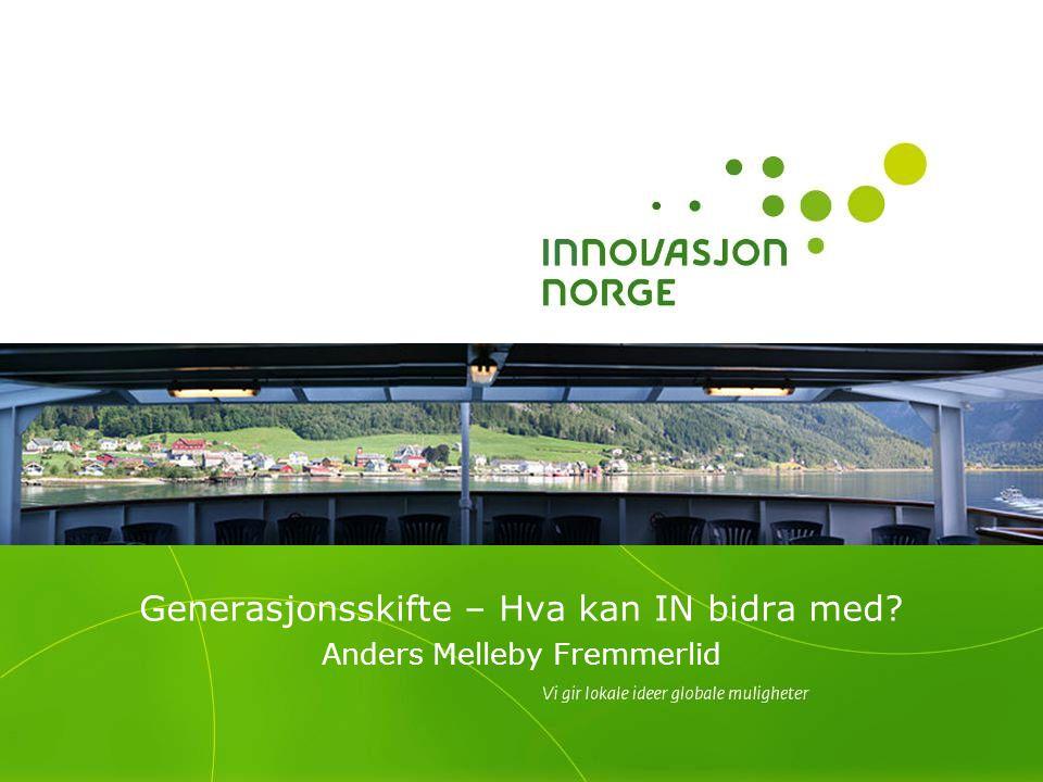 2 Innovasjon Norge Om Innovasjon Norge Virkemidler i landbruket Saksgang investeringsprosjekt Satsingsområder i landbruket Spørsmål
