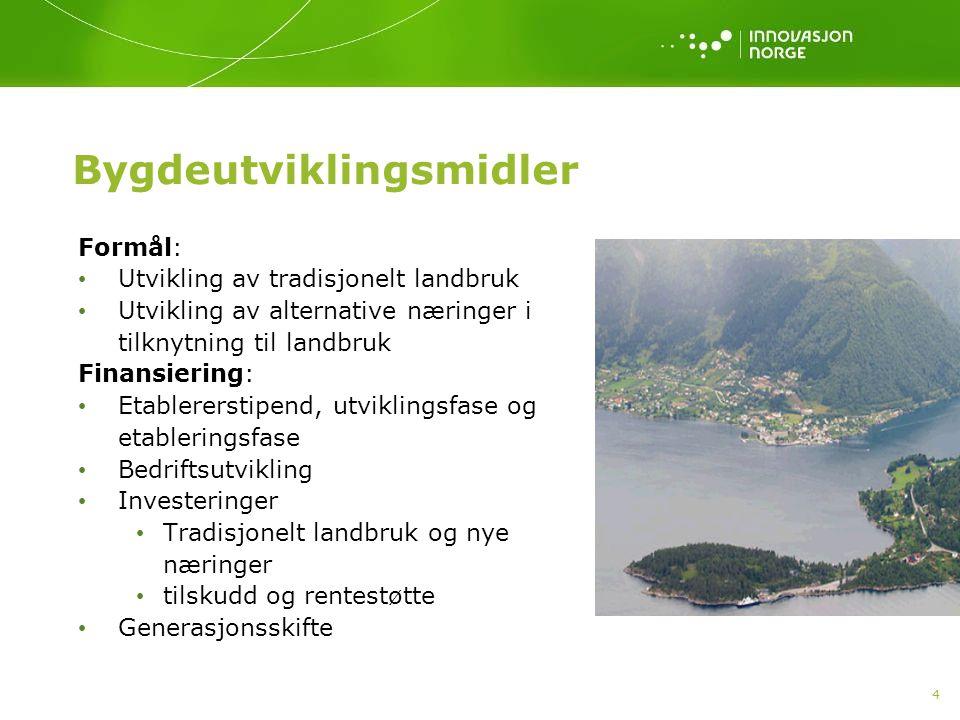 4 Bygdeutviklingsmidler Formål: Utvikling av tradisjonelt landbruk Utvikling av alternative næringer i tilknytning til landbruk Finansiering: Etablere