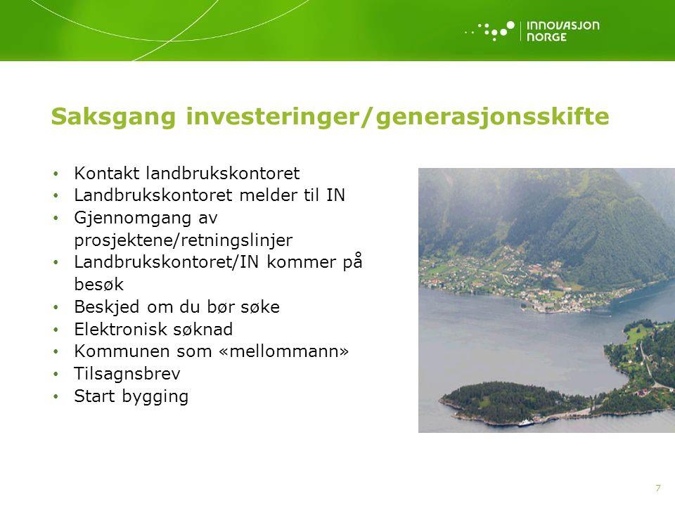 7 Saksgang investeringer/generasjonsskifte Kontakt landbrukskontoret Landbrukskontoret melder til IN Gjennomgang av prosjektene/retningslinjer Landbru