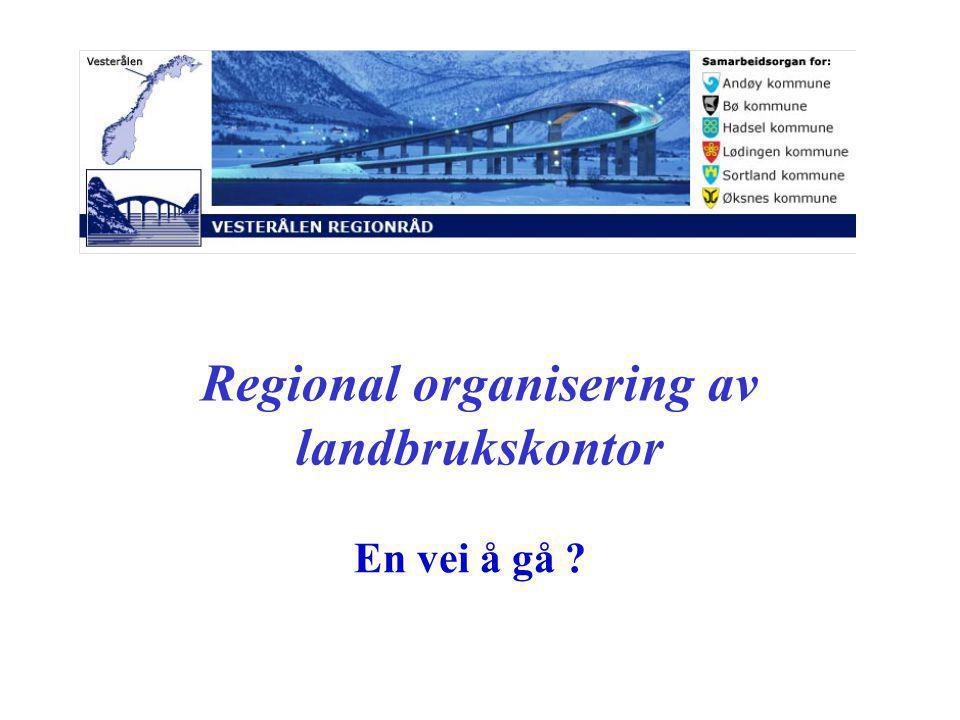Regional organisering av landbrukskontor En vei å gå