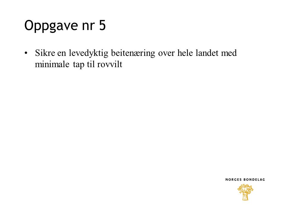 Oppgave nr 5 Sikre en levedyktig beitenæring over hele landet med minimale tap til rovvilt