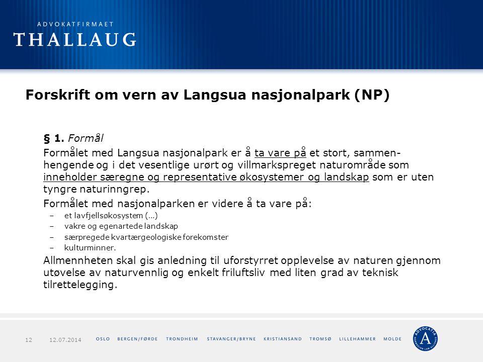 Forskrift om vern av Langsua nasjonalpark (NP) § 1. Formål Formålet med Langsua nasjonalpark er å ta vare på et stort, sammen- hengende og i det vesen