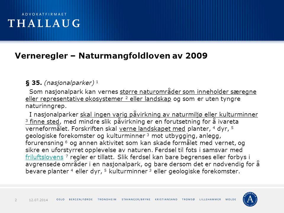 Verneregler – Naturmangfoldloven av 2009 § 35. (nasjonalparker) 1 Som nasjonalpark kan vernes større naturområder som inneholder særegne eller represe