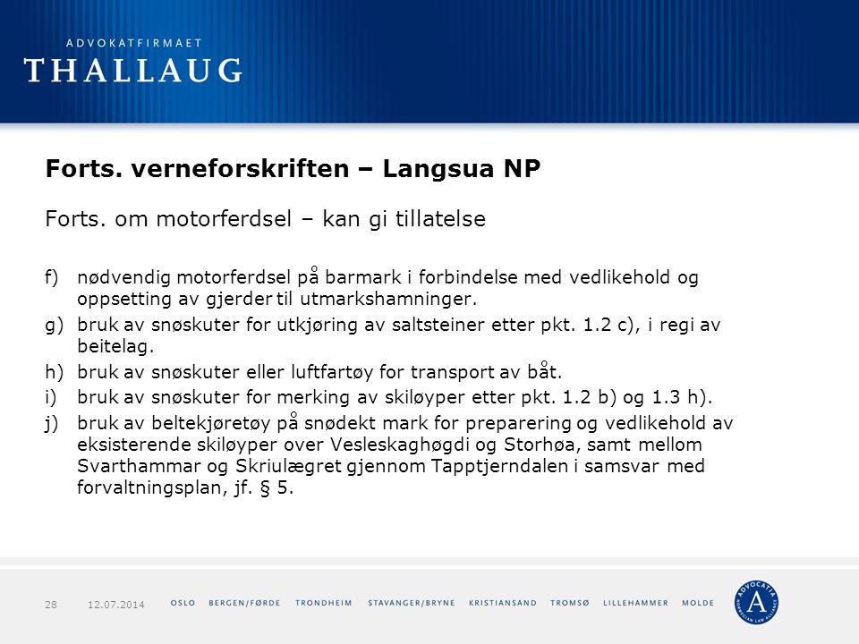 Forts. verneforskriften – Langsua NP Forts. om motorferdsel – kan gi tillatelse f)nødvendig motorferdsel på barmark i forbindelse med vedlikehold og o