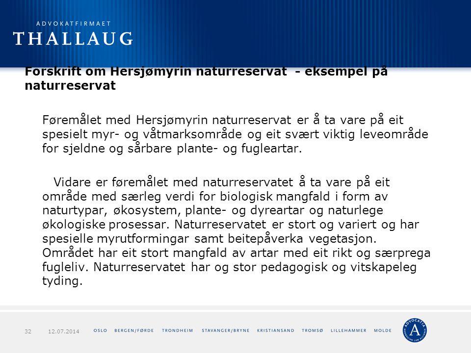 Forskrift om Hersjømyrin naturreservat - eksempel på naturreservat Føremålet med Hersjømyrin naturreservat er å ta vare på eit spesielt myr- og våtmar