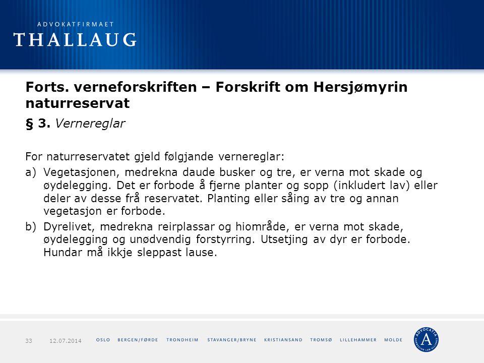 Forts. verneforskriften – Forskrift om Hersjømyrin naturreservat § 3. Vernereglar For naturreservatet gjeld følgjande vernereglar: a)Vegetasjonen, med