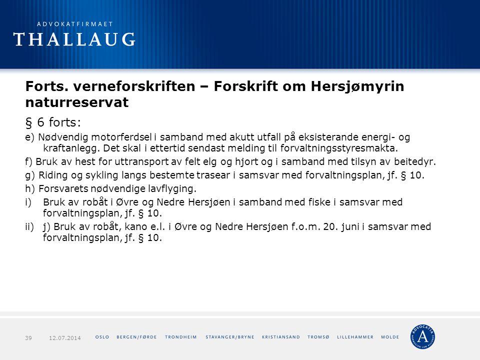 Forts. verneforskriften – Forskrift om Hersjømyrin naturreservat § 6 forts: e) Nødvendig motorferdsel i samband med akutt utfall på eksisterande energ