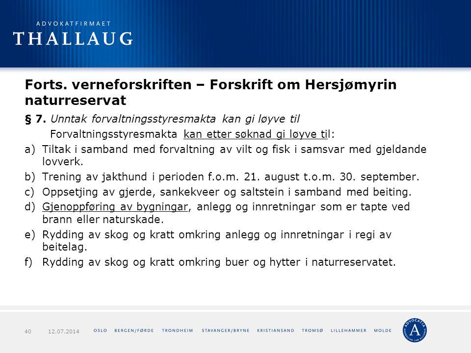 Forts. verneforskriften – Forskrift om Hersjømyrin naturreservat § 7. Unntak forvaltningsstyresmakta kan gi løyve til Forvaltningsstyresmakta kan ette