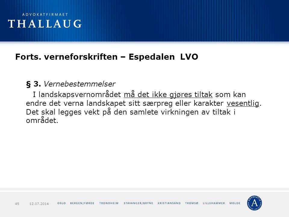 Forts. verneforskriften – Espedalen LVO § 3. Vernebestemmelser I landskapsvernområdet må det ikke gjøres tiltak som kan endre det verna landskapet sit