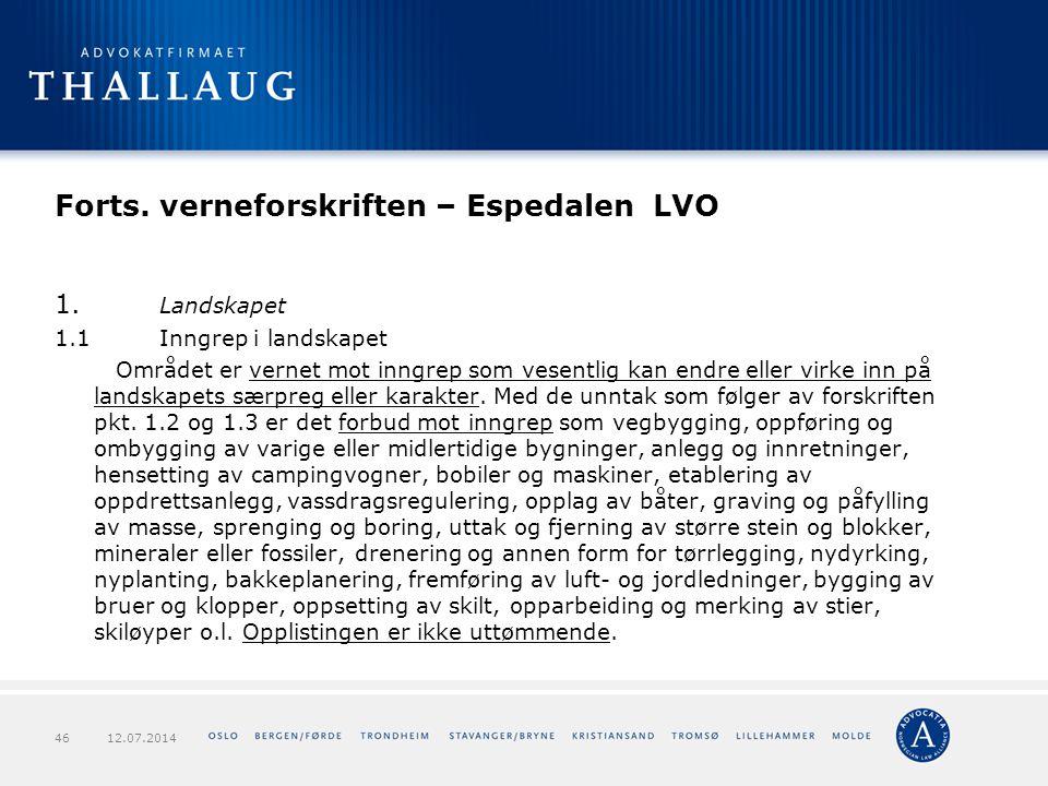 Forts. verneforskriften – Espedalen LVO 1. Landskapet 1.1Inngrep i landskapet Området er vernet mot inngrep som vesentlig kan endre eller virke inn på