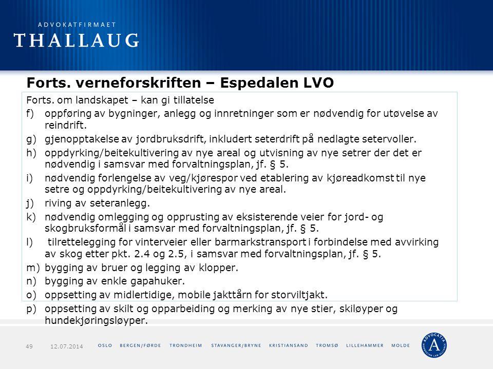Forts. verneforskriften – Espedalen LVO Forts. om landskapet – kan gi tillatelse f)oppføring av bygninger, anlegg og innretninger som er nødvendig for