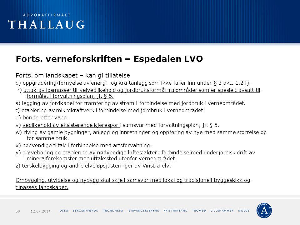 Forts. verneforskriften – Espedalen LVO Forts. om landskapet – kan gi tillatelse q) oppgradering/fornyelse av energi- og kraftanlegg som ikke faller i