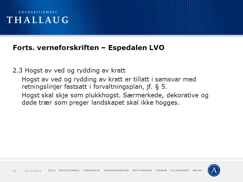 Forts. verneforskriften – Espedalen LVO 2.3 Hogst av ved og rydding av kratt Hogst av ved og rydding av kratt er tillatt i samsvar med retningslinjer