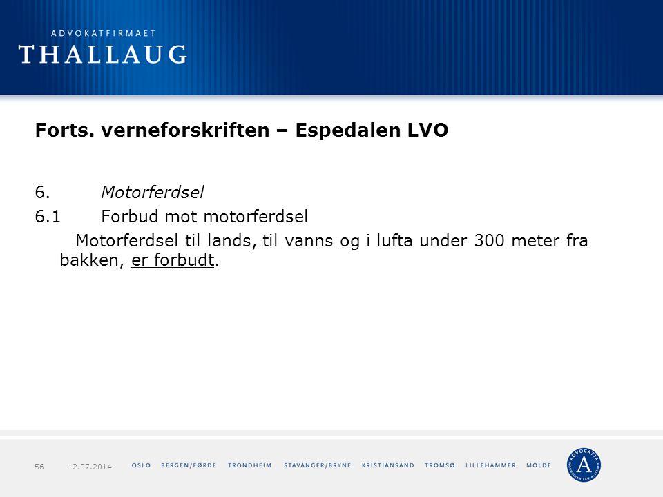 Forts. verneforskriften – Espedalen LVO 6.Motorferdsel 6.1Forbud mot motorferdsel Motorferdsel til lands, til vanns og i lufta under 300 meter fra bak