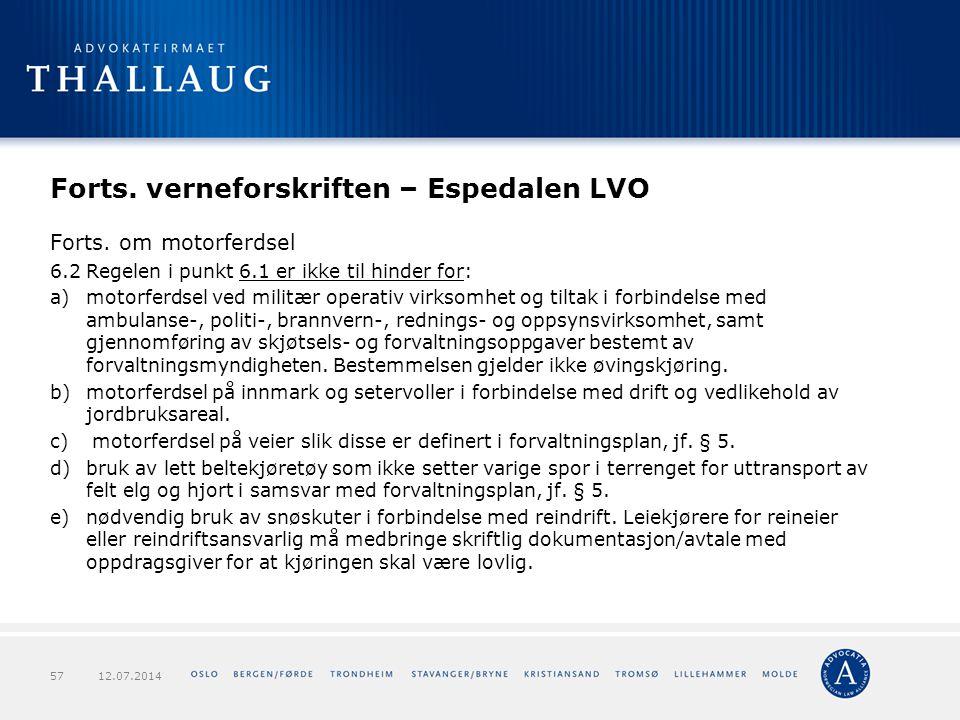 Forts. verneforskriften – Espedalen LVO Forts. om motorferdsel 6.2Regelen i punkt 6.1 er ikke til hinder for: a)motorferdsel ved militær operativ virk