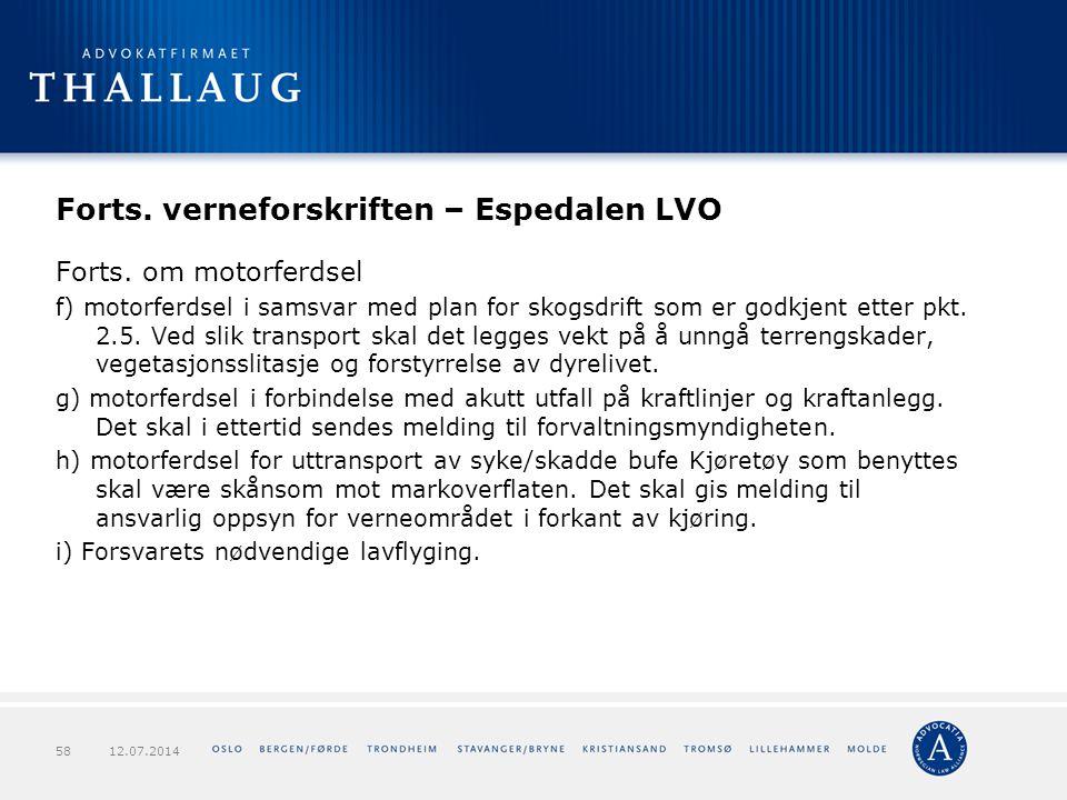 Forts. verneforskriften – Espedalen LVO Forts. om motorferdsel f) motorferdsel i samsvar med plan for skogsdrift som er godkjent etter pkt. 2.5. Ved s