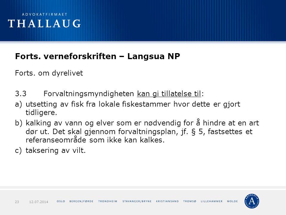 Forts. verneforskriften – Langsua NP Forts. om dyrelivet 3.3Forvaltningsmyndigheten kan gi tillatelse til: a)utsetting av fisk fra lokale fiskestammer