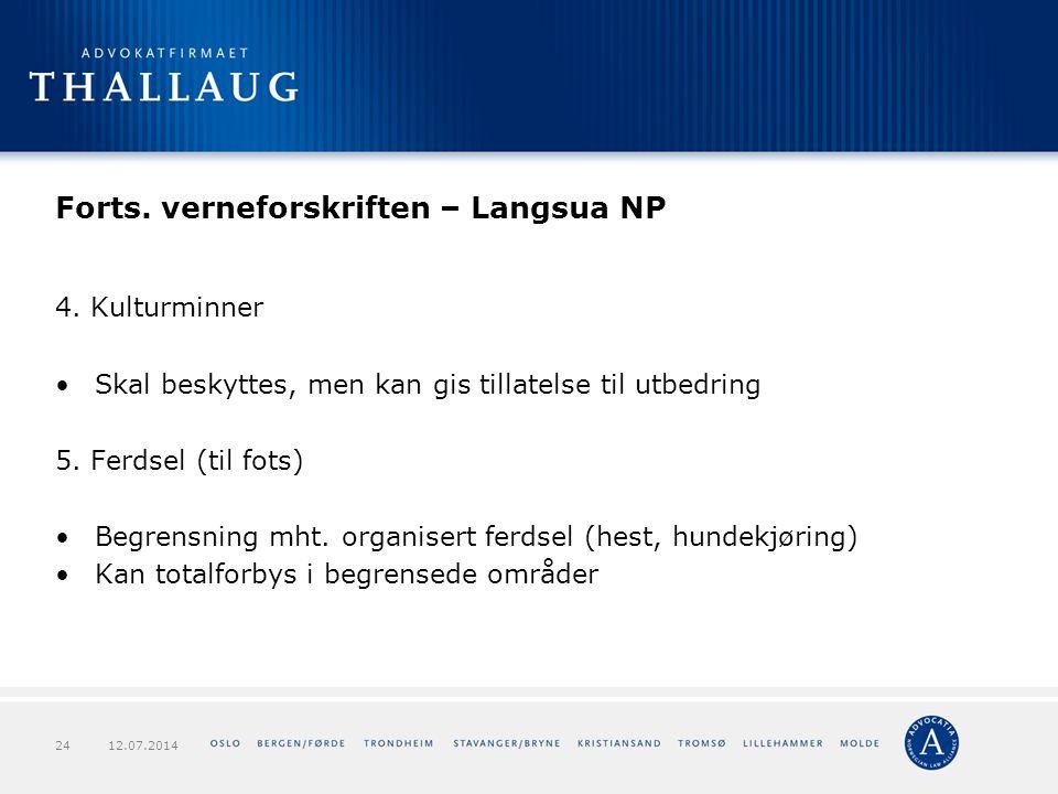 Forts. verneforskriften – Langsua NP 4. Kulturminner Skal beskyttes, men kan gis tillatelse til utbedring 5. Ferdsel (til fots) Begrensning mht. organ