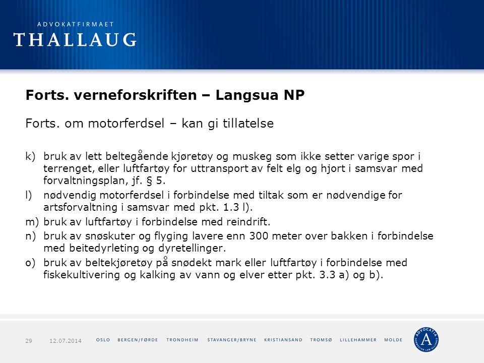 Forts. verneforskriften – Langsua NP Forts. om motorferdsel – kan gi tillatelse k)bruk av lett beltegående kjøretøy og muskeg som ikke setter varige s