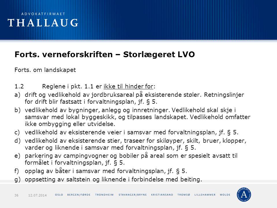 Forts. verneforskriften – Storlægeret LVO Forts. om landskapet 1.2Reglene i pkt. 1.1 er ikke til hinder for: a)drift og vedlikehold av jordbruksareal