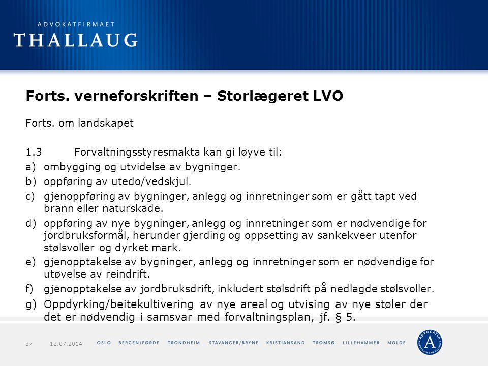 Forts. verneforskriften – Storlægeret LVO Forts. om landskapet 1.3Forvaltningsstyresmakta kan gi løyve til: a)ombygging og utvidelse av bygninger. b)o
