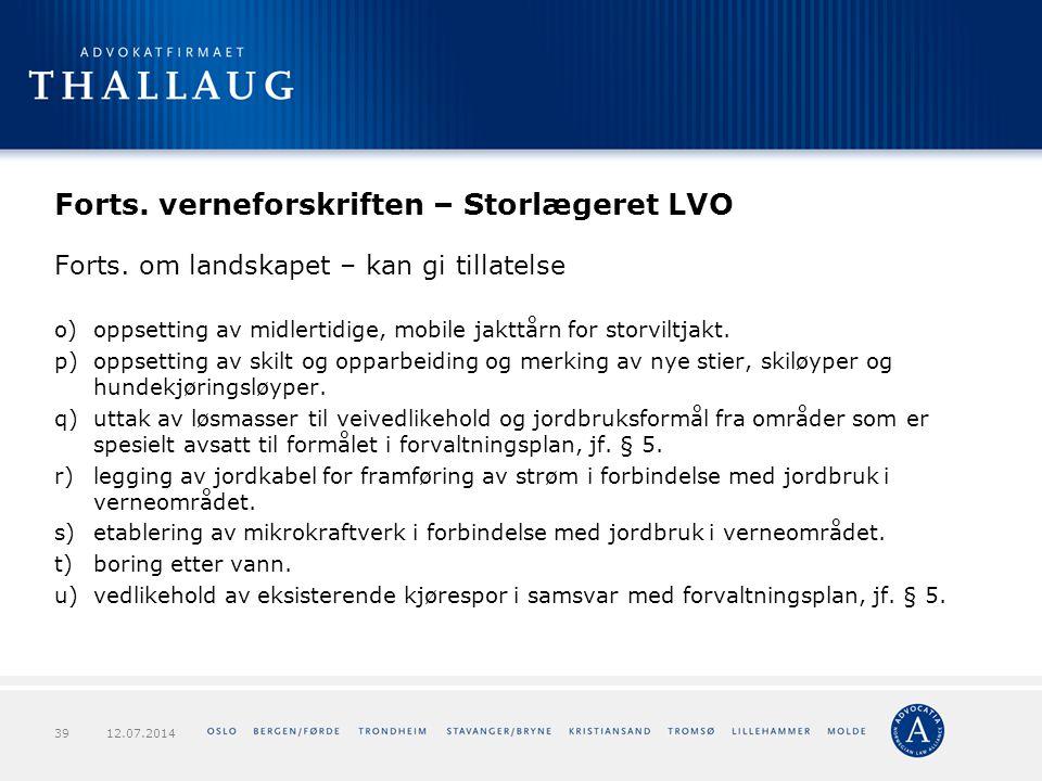 Forts. verneforskriften – Storlægeret LVO Forts. om landskapet – kan gi tillatelse o)oppsetting av midlertidige, mobile jakttårn for storviltjakt. p)o