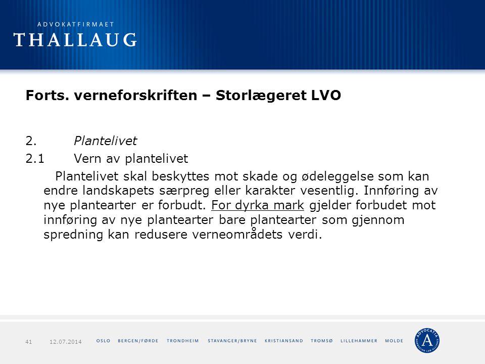 Forts. verneforskriften – Storlægeret LVO 2.Plantelivet 2.1Vern av plantelivet Plantelivet skal beskyttes mot skade og ødeleggelse som kan endre lands