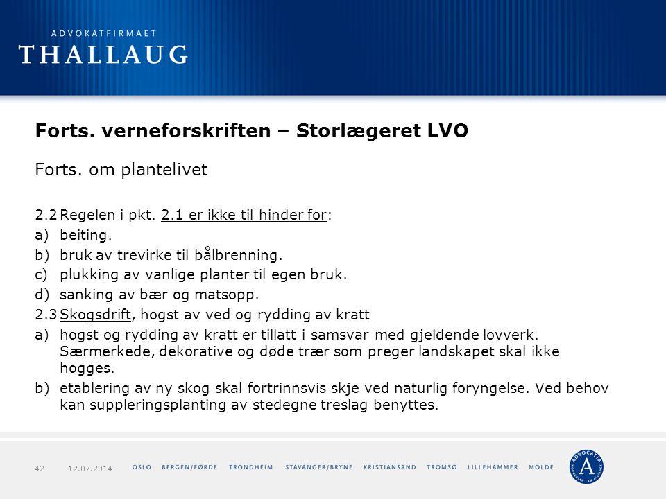 Forts. verneforskriften – Storlægeret LVO Forts. om plantelivet 2.2Regelen i pkt. 2.1 er ikke til hinder for: a)beiting. b)bruk av trevirke til bålbre