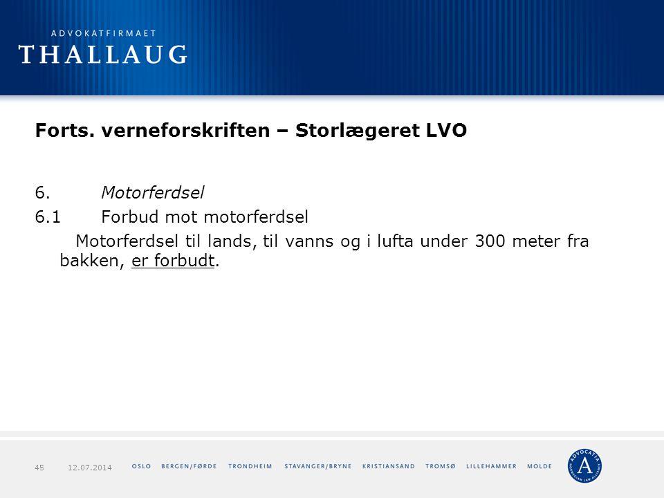 Forts. verneforskriften – Storlægeret LVO 6.Motorferdsel 6.1Forbud mot motorferdsel Motorferdsel til lands, til vanns og i lufta under 300 meter fra b