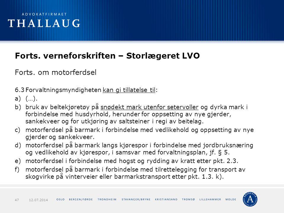 Forts. verneforskriften – Storlægeret LVO Forts. om motorferdsel 6.3Forvaltningsmyndigheten kan gi tillatelse til: a)(…). b)bruk av beltekjøretøy på s