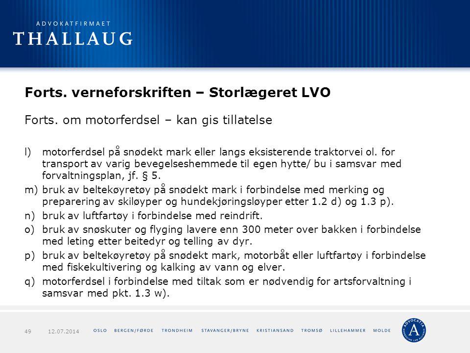 Forts. verneforskriften – Storlægeret LVO Forts. om motorferdsel – kan gis tillatelse l)motorferdsel på snødekt mark eller langs eksisterende traktorv