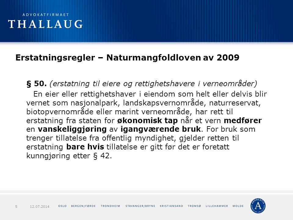 Erstatningsregler – Naturmangfoldloven av 2009 § 50. (erstatning til eiere og rettighetshavere i verneområder) En eier eller rettighetshaver i eiendom