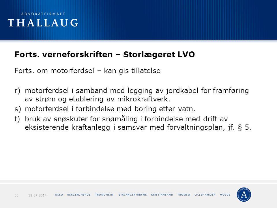 Forts. verneforskriften – Storlægeret LVO Forts. om motorferdsel – kan gis tillatelse r)motorferdsel i samband med legging av jordkabel for framføring