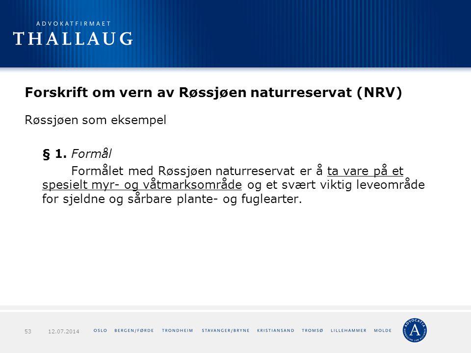 Forskrift om vern av Røssjøen naturreservat (NRV) Røssjøen som eksempel § 1. Formål Formålet med Røssjøen naturreservat er å ta vare på et spesielt my