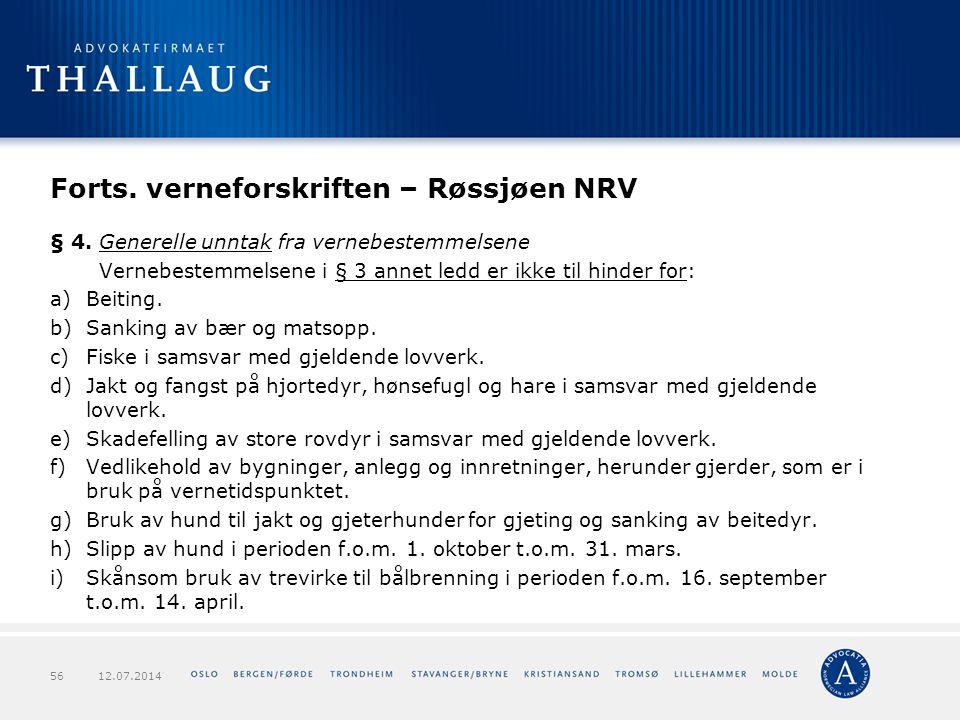 Forts. verneforskriften – Røssjøen NRV § 4. Generelle unntak fra vernebestemmelsene Vernebestemmelsene i § 3 annet ledd er ikke til hinder for: a)Beit