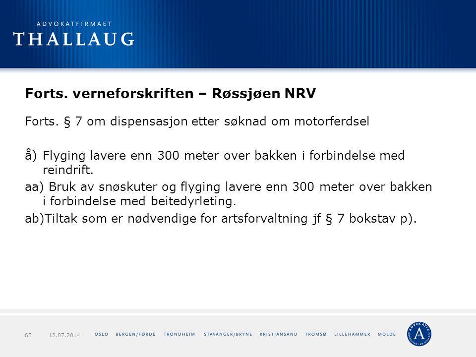 Forts. verneforskriften – Røssjøen NRV Forts. § 7 om dispensasjon etter søknad om motorferdsel å)Flyging lavere enn 300 meter over bakken i forbindels