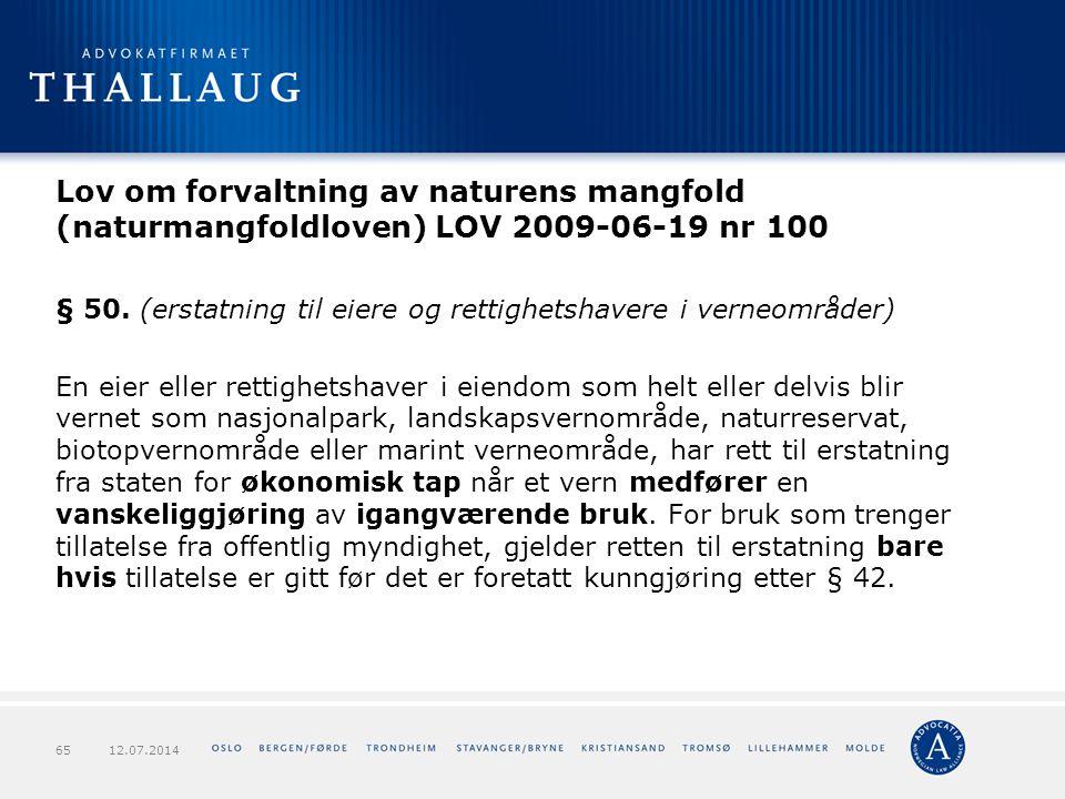 Lov om forvaltning av naturens mangfold (naturmangfoldloven) LOV 2009-06-19 nr 100 § 50. (erstatning til eiere og rettighetshavere i verneområder) En