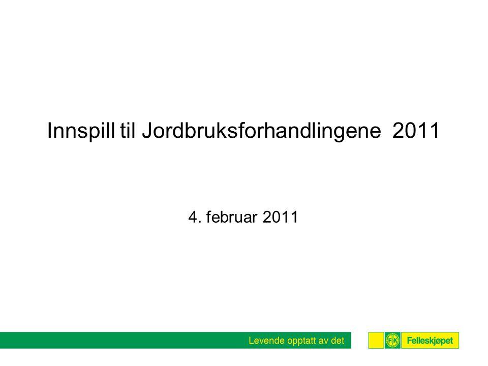 Innspill til Jordbruksforhandlingene 2011 4. februar 2011