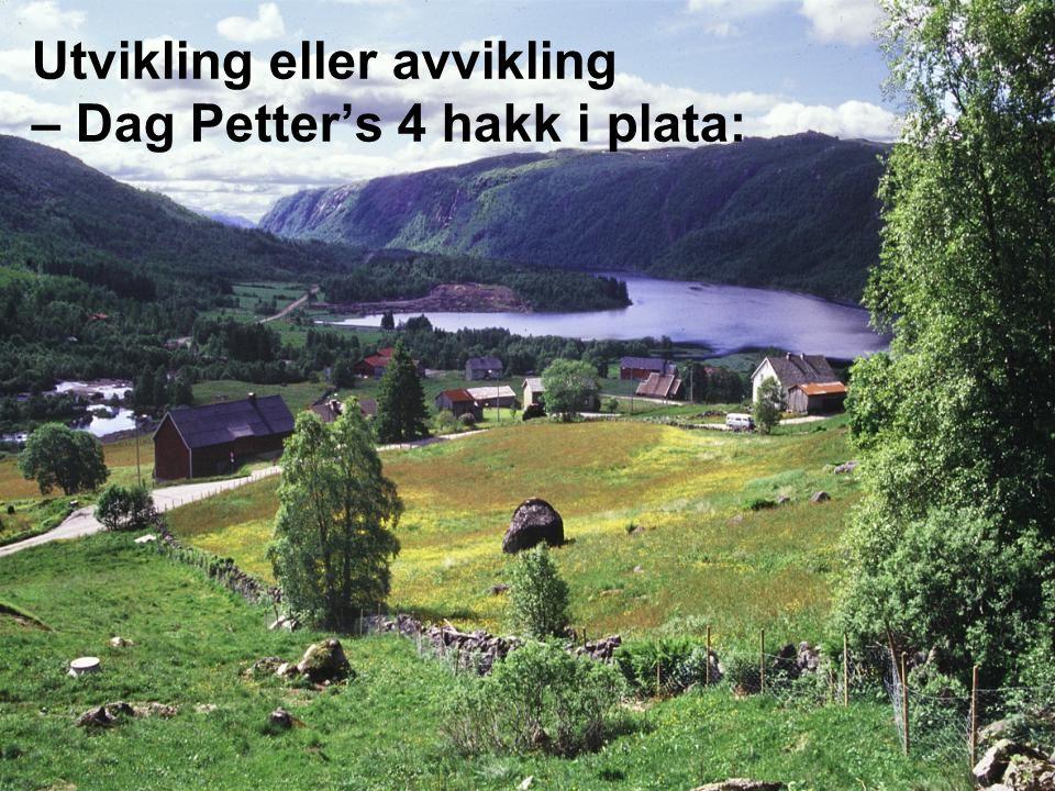 Utvikling eller avvikling – Dag Petter's 4 hakk i plata: