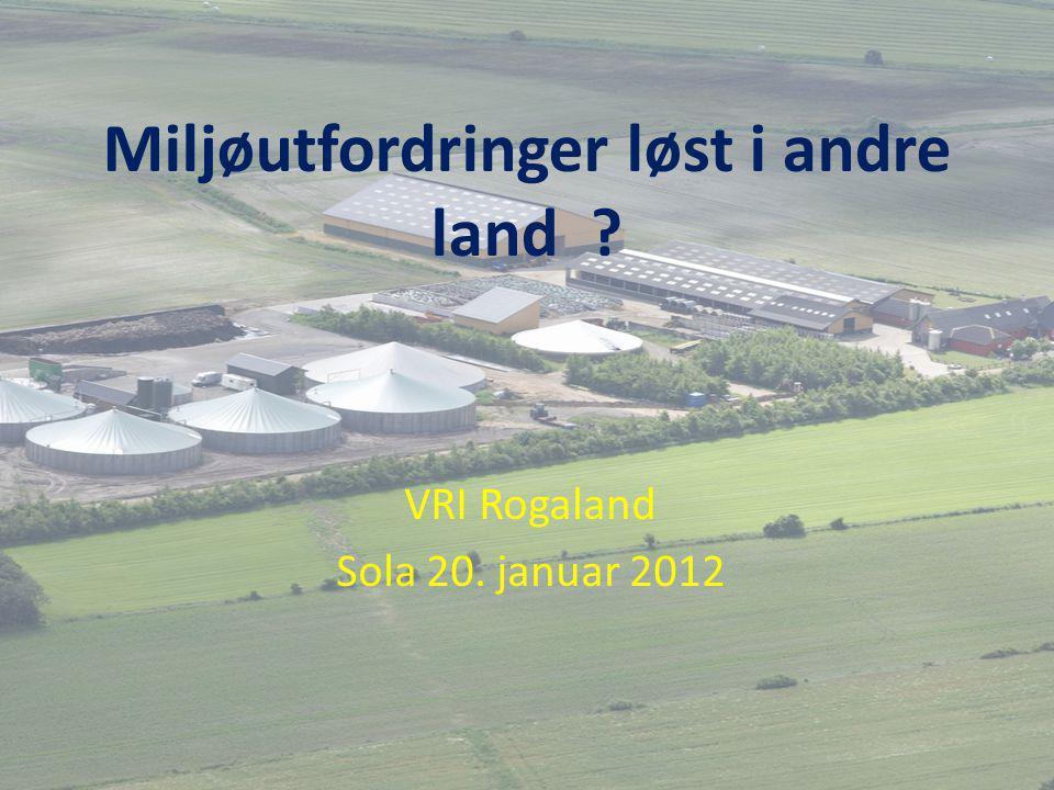 Miljøutfordringer løst i andre land VRI Rogaland Sola 20. januar 2012