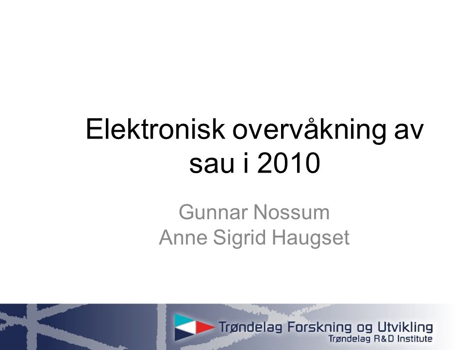 Elektronisk overvåkning av sau i 2010 Gunnar Nossum Anne Sigrid Haugset