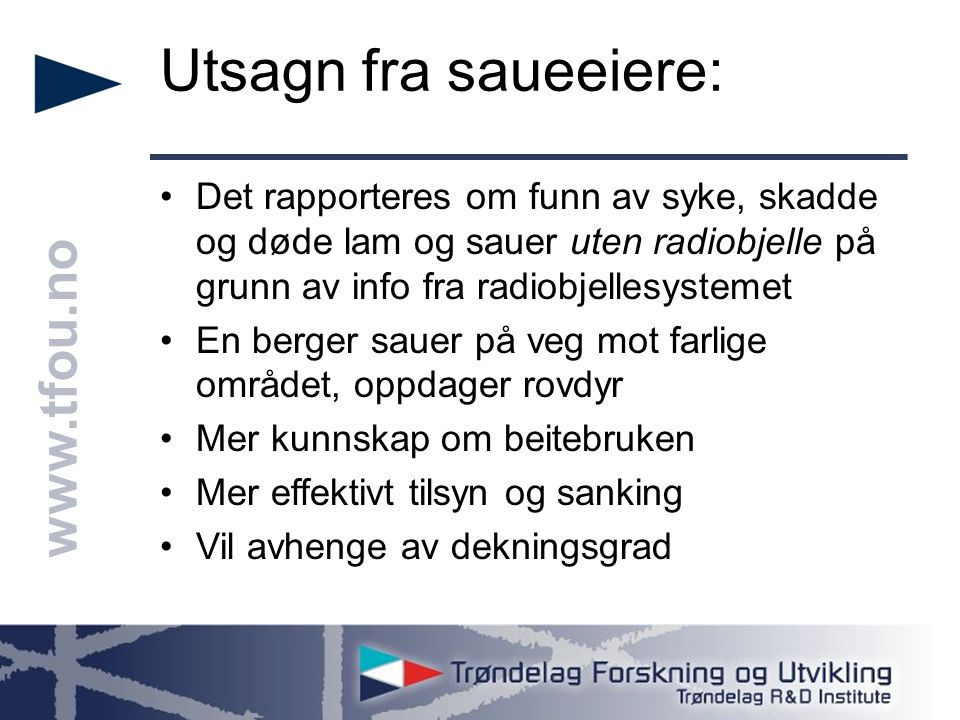 www.tfou.no Utsagn fra saueeiere: Det rapporteres om funn av syke, skadde og døde lam og sauer uten radiobjelle på grunn av info fra radiobjellesystem