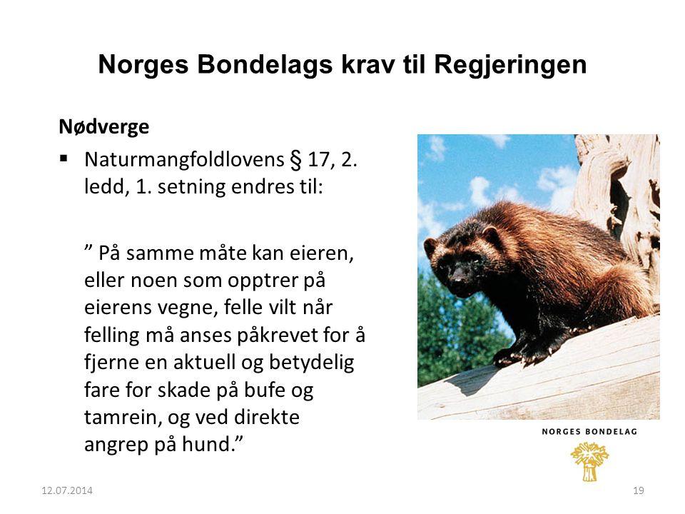 12.07.201419 Norges Bondelags krav til Regjeringen Nødverge  Naturmangfoldlovens § 17, 2.